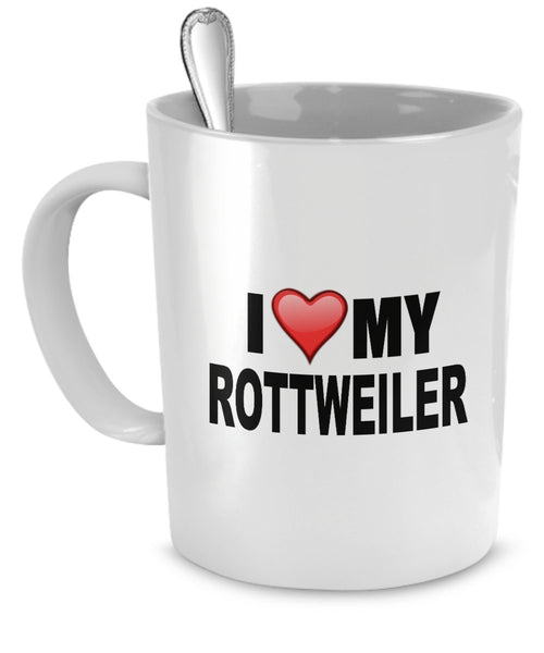 Rottweiler Mug - I Love My Rottweiler - Rottweiler Lover Gifts- Dog Lover Gifts - 11 Oz Ceramic Mug