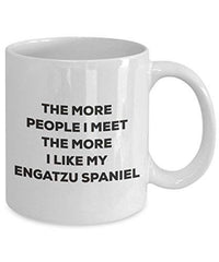 The More People I Meet The More I Like My Engatzu Spaniel Mug - Funny Coffee Cup - Christmas Dog Lover Cute Gag Gifts Idea