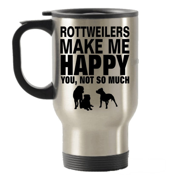 Rottweilers Make Me Happy Stainless Steel Travel Insulated Tumblers Mug