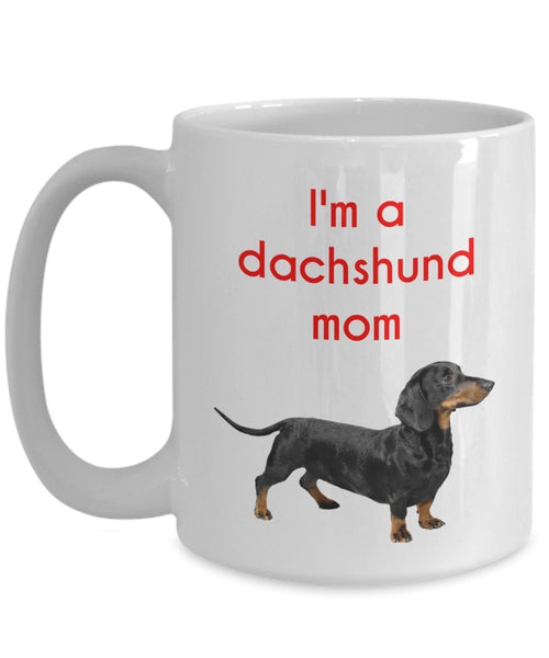 Dachshund Mom Mug - Funny Tea Hot Cocoa Coffee Cup - Novelty Birthday Christmas Anniversary Gag Gifts Idea