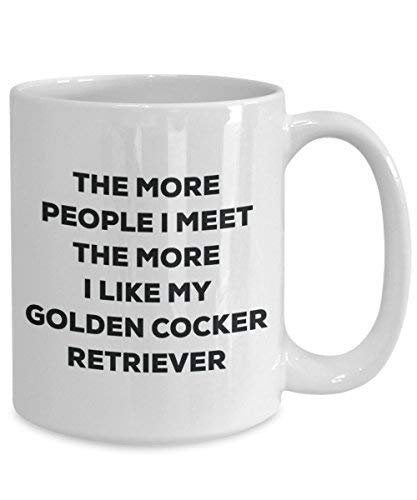 The More People I Meet The More I Like My Golden Cocker Retriever Mug - Funny Coffee Cup - Christmas Dog Lover Cute Gag Gifts Idea