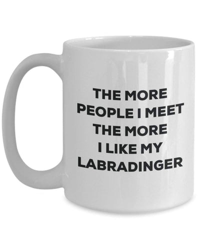 The more people I meet the more I like my Labradinger Mug