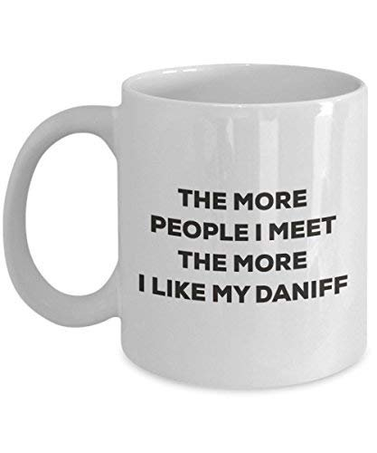 The More People I Meet The More I Like My Daniff Mug