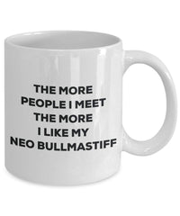 The more people I meet the more I like my Neo Bullmastiff Mug