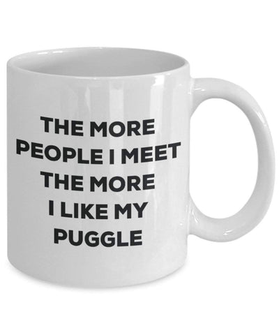 The more people I meet the more I like my Puggle Mug