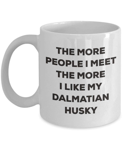The more people I meet the more I like my Dalmatian Springer Mug - Funny Coffee Cup - Christmas Dog Lover Cute Gag Gifts Idea