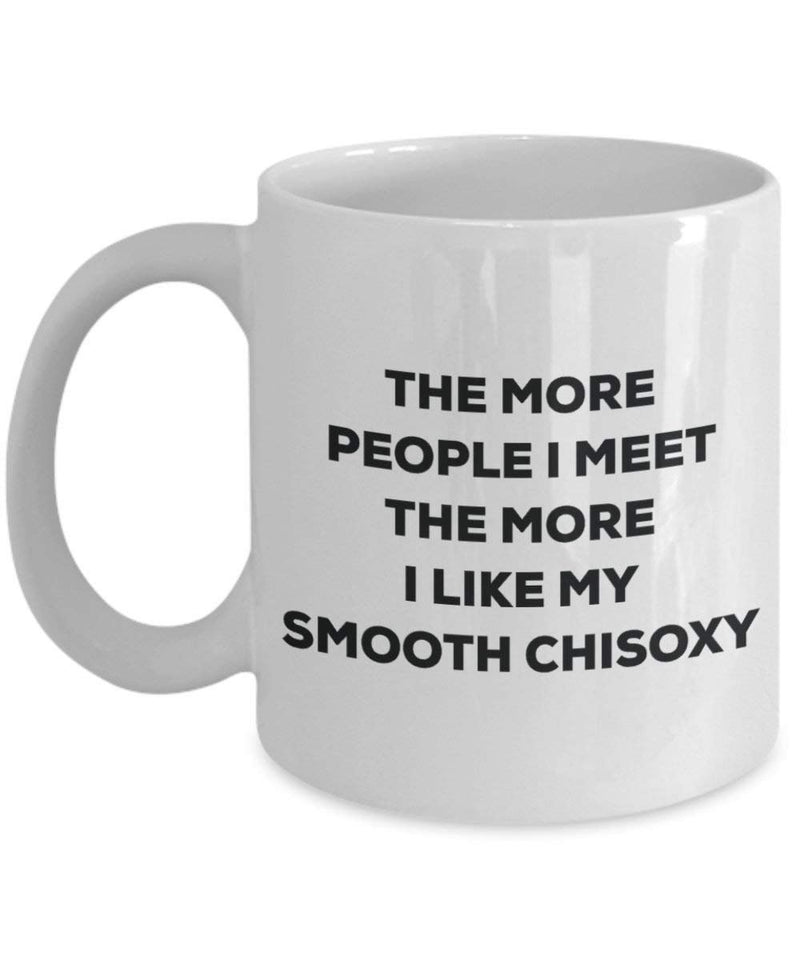 The more people i meet the more i Like My Smooth Chisoxy mug – Funny Coffee Cup – Christmas Dog Lover cute GAG regalo idea 11oz Infradito colorati estivi, con finte perline