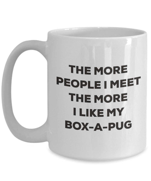 The more people I meet the more I like my Box-a-pug Mug - Funny Coffee Cup - Christmas Dog Lover Cute Gag Gifts Idea