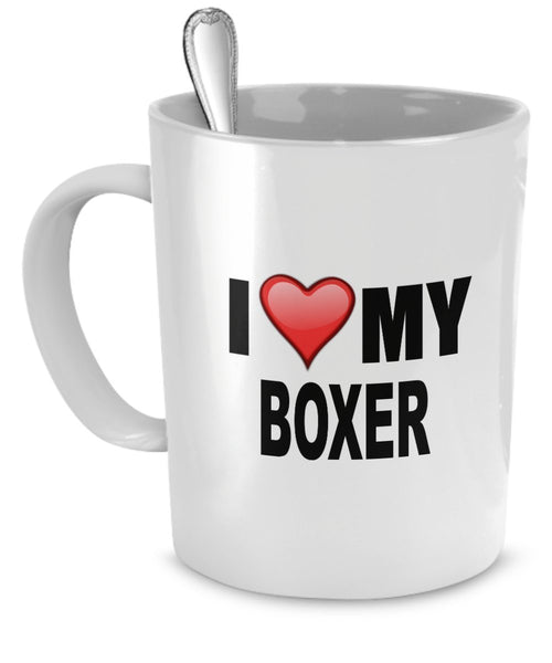 Boxer Mug - I Love My Boxer - Boxer Lover Gifts- Dog Lover Gifts - 11 Oz Ceramic Coffee Mug
