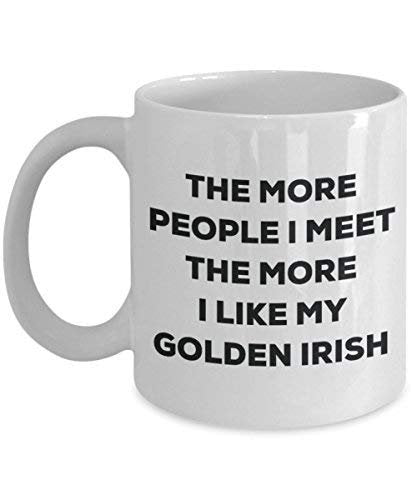 The More People I Meet The More I Like My Golden Irish Mug - Funny Coffee Cup - Christmas Dog Lover Cute Gag Gifts Idea