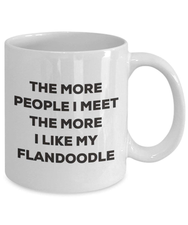The more people I meet the more I like my Flandoodle Mug