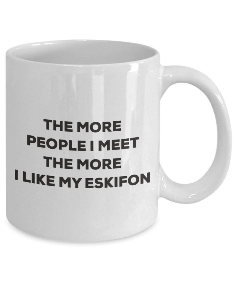 The more people I meet the more I like my Eskifon Mug