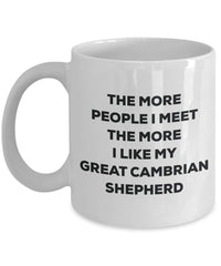 The more people I meet the more I like my Great Cambrian Shepherd Mug - Funny Coffee Cup - Christmas Dog Lover Cute Gag Gifts Idea
