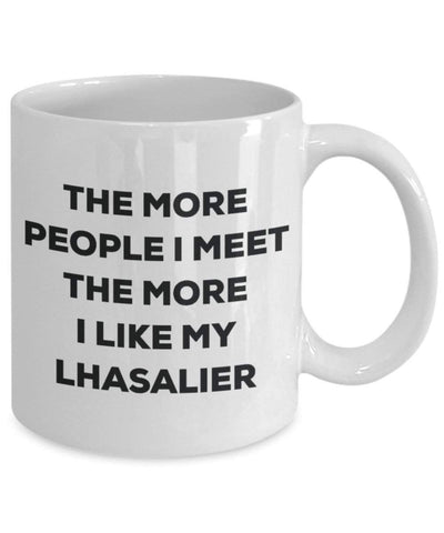 The more people I meet the more I like my Lhasalier Mug