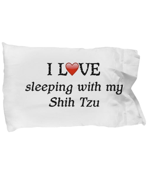 I Love My Shih Tzu Pillowcase