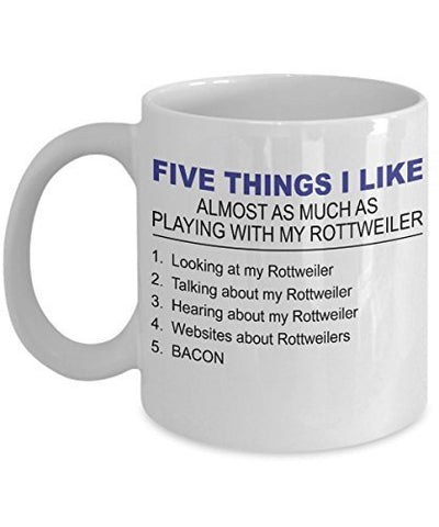 Rottweiler Mug - Five Thing I Like About My Rottweiler- 11 Oz Ceramic Coffee Mug - Rottweiler Gifts