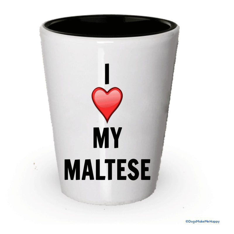 I love my Maltese Shot Glass - Maltese Lover gifts (1)