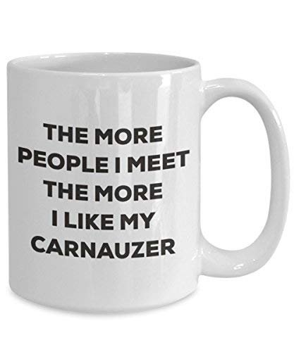 The More People I Meet The More I Like My Carnauzer Mug - Funny Coffee Cup - Christmas Dog Lover Cute Gag Gifts Idea