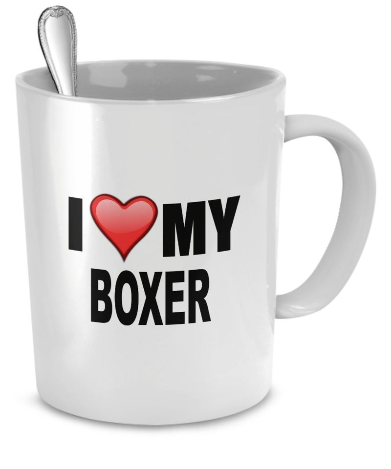 Boxer Mug - I Love My Boxer - Boxer Lover Gifts