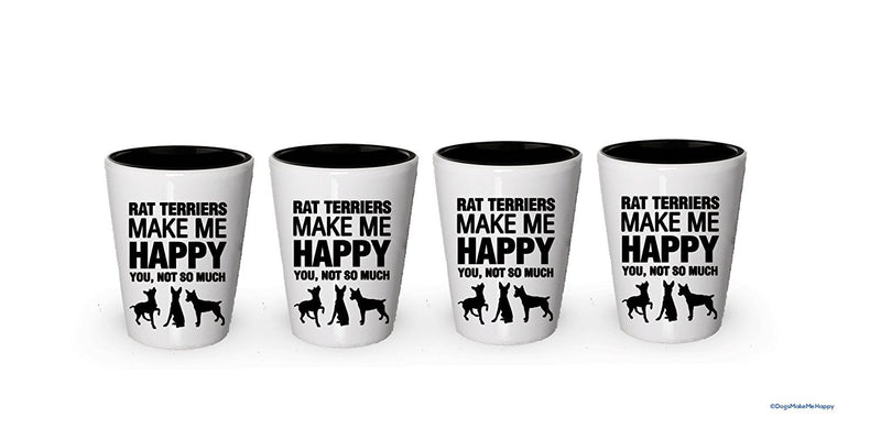 Rat Terriers Make Me Happy- Funny Shot Glasses (1)