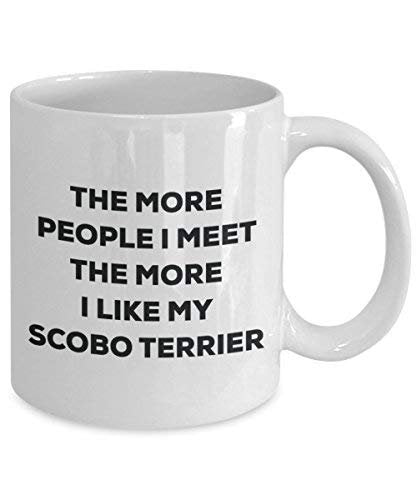 The More People I Meet The More I Like My Scobo Terrier Mug - Funny Coffee Cup - Christmas Dog Lover Cute Gag Gifts Idea