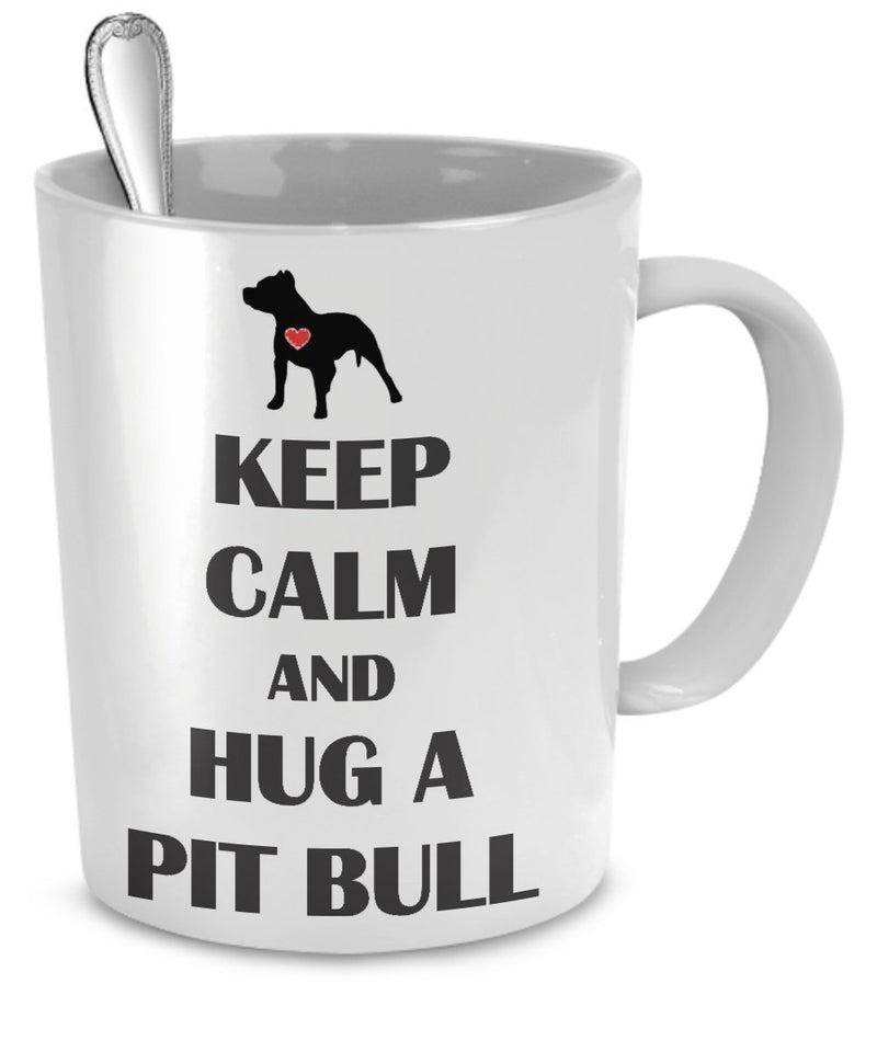 Keep Calm And Hug a Pit Bull