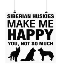 Siberian Huskies Make Me Happy Dog lover Poster wall art Gift idea (14 × 14)