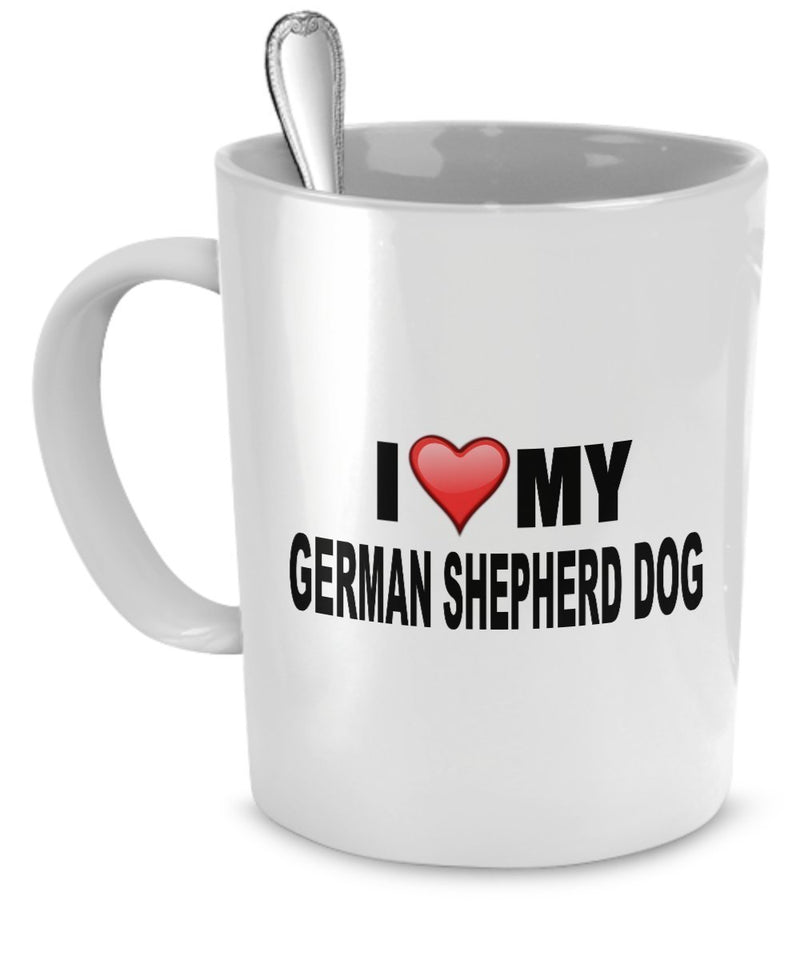 German Shepherd Mug(Tasses à café) - I Love My German Shepherd Dog - German Shepherd Lover Gifts