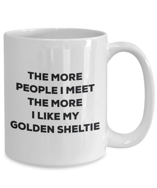 The more people I meet the more I like my Golden Sheltie Mug - Funny Coffee Cup - Christmas Dog Lover Cute Gag Gifts Idea