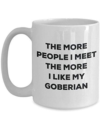 The More People I Meet The More I Like My Goberian Mug - Funny Coffee Cup - Christmas Dog Lover Cute Gag Gifts Idea