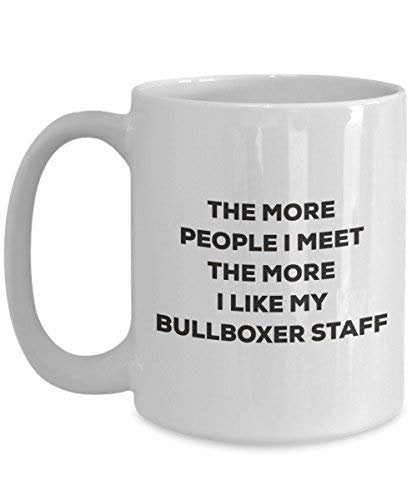 The More People I Meet The More I Like My Bullboxer Staff Mug - Funny Coffee Cup - Christmas Dog Lover Cute Gag Gifts Idea