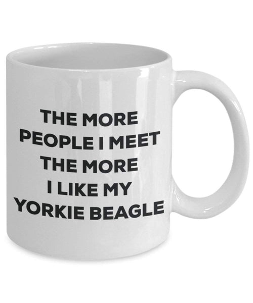 The more people I meet the more I like my Yorkie Beagle Mug - Funny Coffee Cup - Christmas Dog Lover Cute Gag Gifts Idea