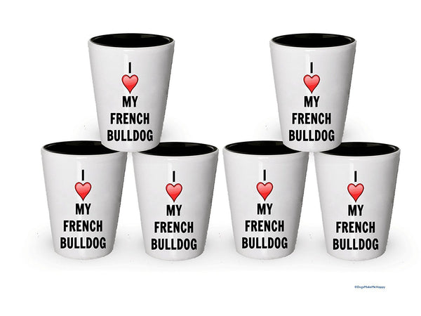 I love my French Bulldog Shot Glass - French Bulldog Lover gifts (1)