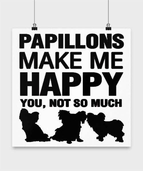 Papillons Make Me Happy Dog lover Poster wall art Gift idea (12 × 12)