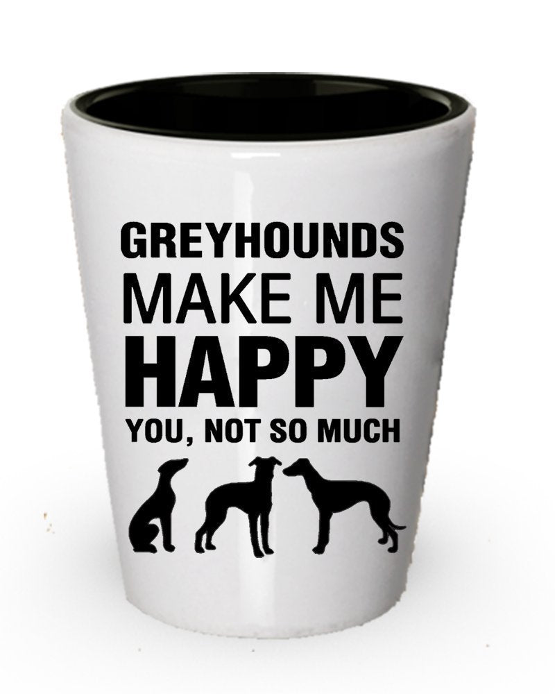 Windhunde Make Me Happy Shot Glas – Funny Hundeliebhaber Geschenke