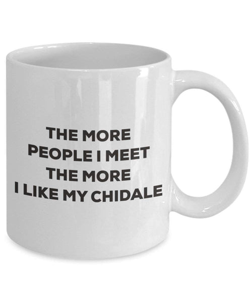 The more people I meet the more I like my Chidale Mug - Funny Coffee Cup - Christmas Dog Lover Cute Gag Gifts Idea