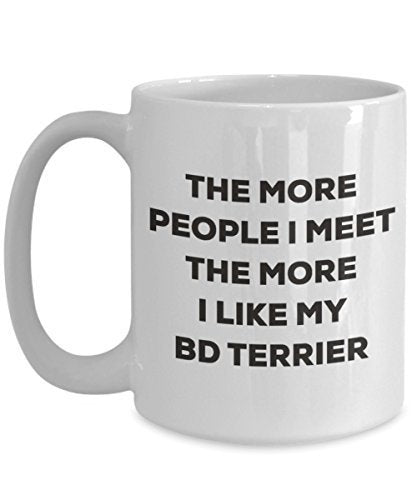 The More People I Meet The More I Like My Bd Terrier Mug