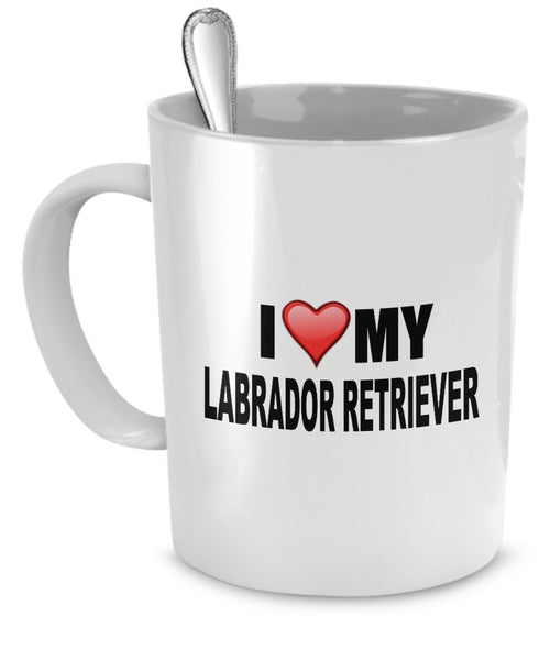Labrador Retriever Mug(Tasses à café) - I Love My Labrador Retriever - Labrador Retriever Lover Gifts