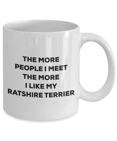 The more people I meet the more I like my Ratshire Terrier Mug