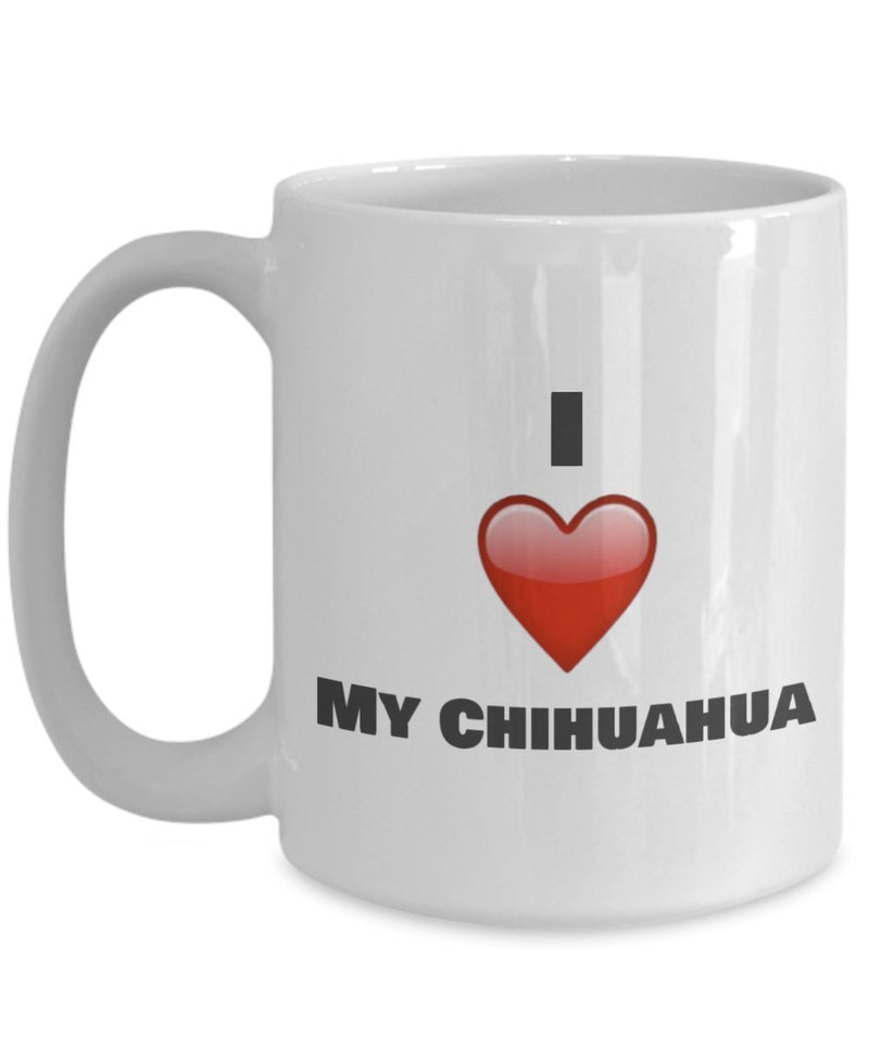 I love My Chihuahua Coffee Mug - Chihuahua Lover gifts Idea