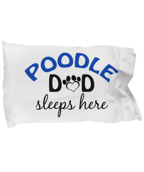 DogsMakeMeHappy Poodle Mom and Dad Pillowcases (Dad)