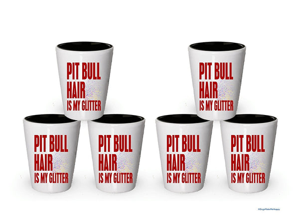 Pit Bull Hair is My Glitter Shot glass - Pit bull gifts (1)