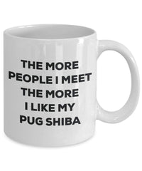 The more people I meet the more I like my Pug Shiba Mug