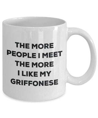 The more people I meet the more I like my Griffonese Mug