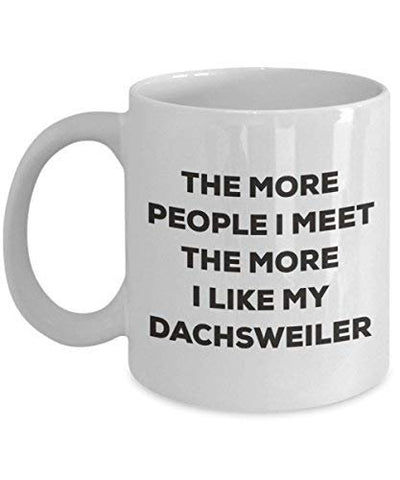 The More People I Meet The More I Like My Dachsweiler Mug