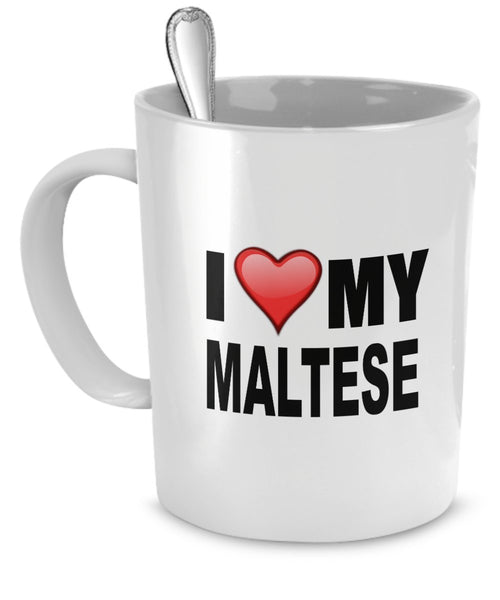 Maltese Mug - I Love My Maltese- Maltese Lover Gifts- Dog Lover Gifts - 11 Oz Ceramic Maltese Mug by DogsMakeMeHappy