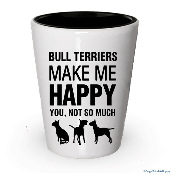 Bull terriers Make Me Happy Verre à liqueur – Bull terriers cadeaux White Exterior and Black Interior