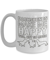 Dachshunds make me happy -Dachshunds Mug - Dachshunds Lover Gifts