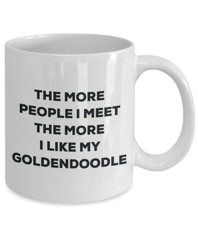 The more people I meet the more I like my Goldendoodle Mug