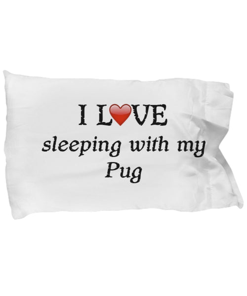 SpreadPassion I Love My Pug Pillowcase
